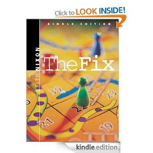 """Keith Nixon """"The Fix"""""""