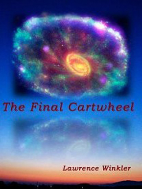 The Final Cartwheel by Lawrence Winkler