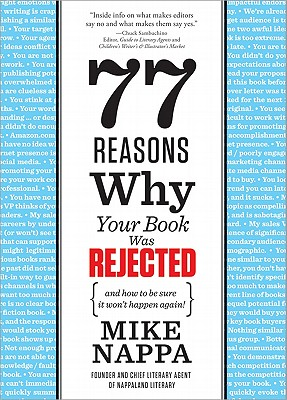 77-Reasons-Why-Your-Book-Was-Rejected-Nappa-Mike-9781402254123